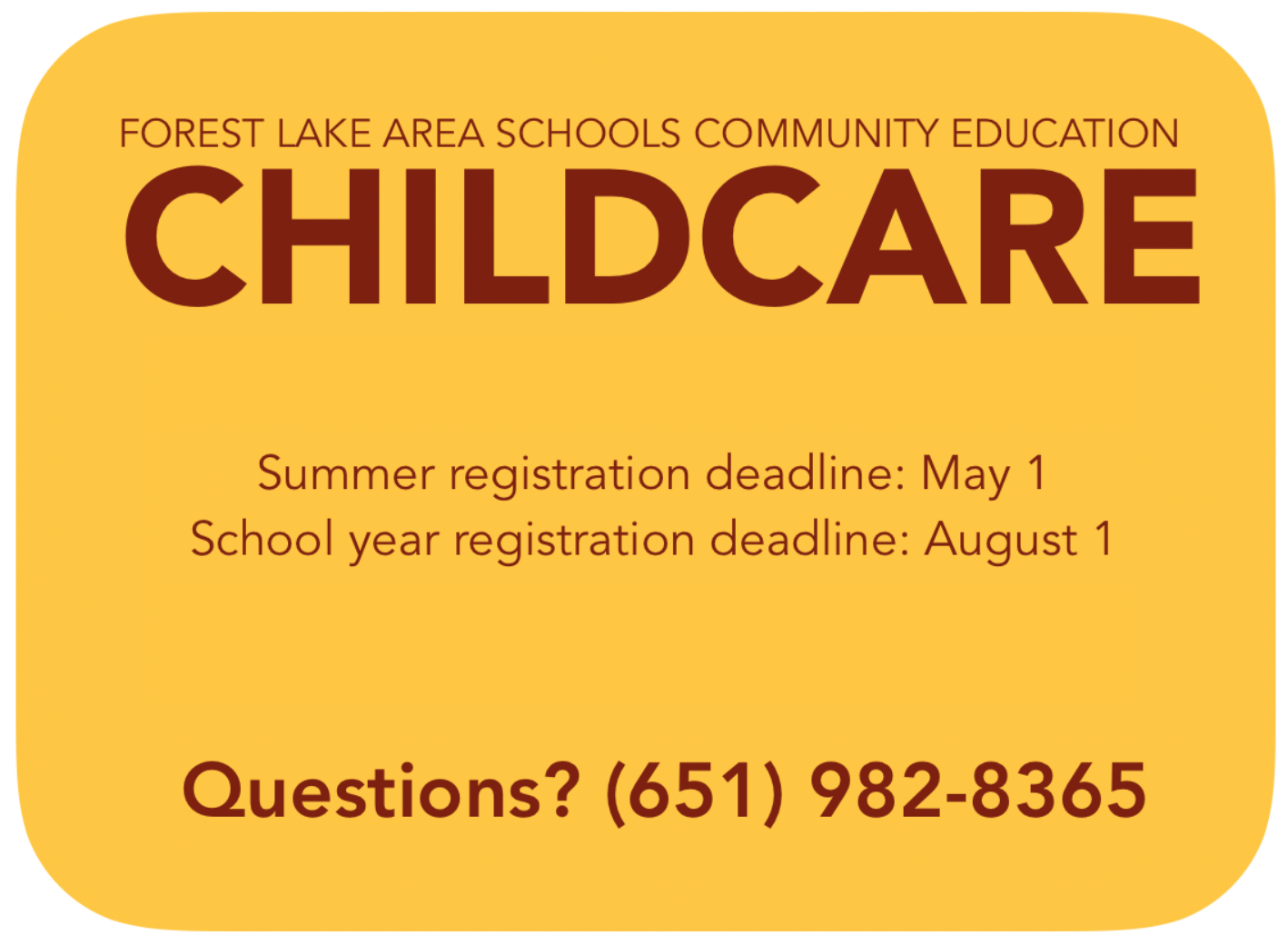 Childcare, Questions call 651 982 8365